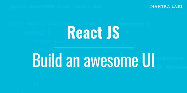 React JS for UI