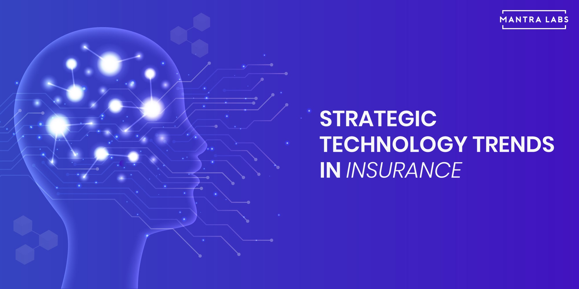 Strategic Technology Trends in Insurance - Mantra Labs